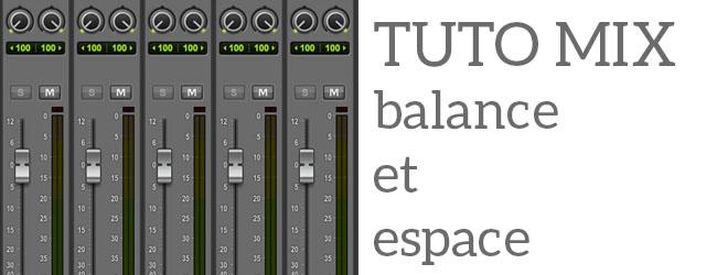 Tuto Mix #1 : Balance et espace, par Maxime
