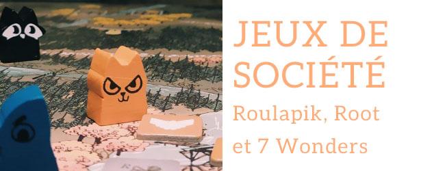 Jeux de société : «Roulapik», «7 wonders» et «Root», par Bérengère