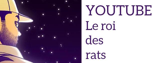 Chaîne YouTube : «Le Roi des Rats», par Naomie